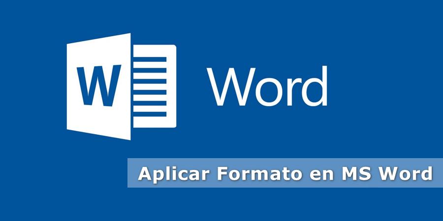 Aplicar Formato en MS Word
