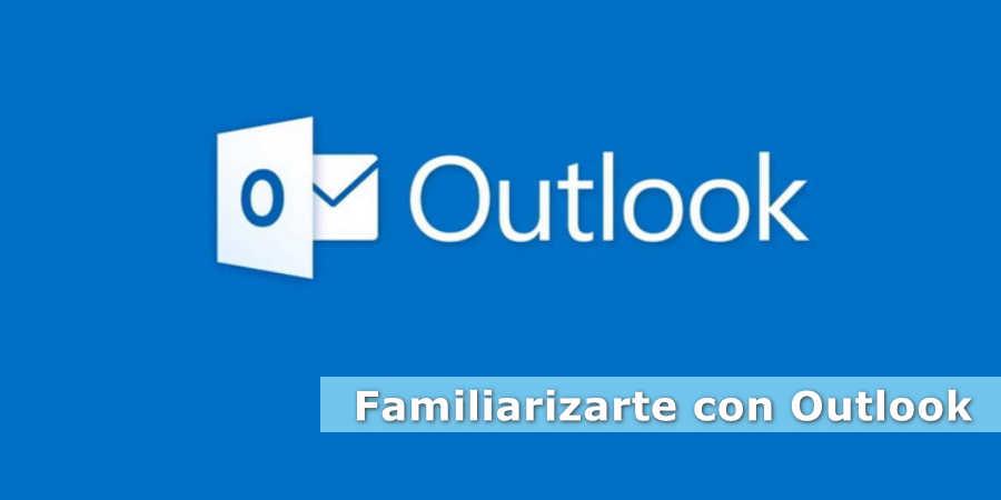 Familiarizarte con Outlook